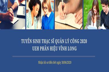 Thông báo tuyển sinh Thạc sĩ Quản lý Công 2020 – UEH Phân hiệu Vĩnh Long