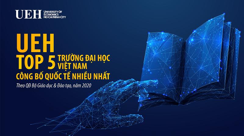 UEH – Top 5 trường đại học Việt Nam được Bộ Giáo dục và Đào tạo khen thưởng về thành tích công bố quốc tế (1)